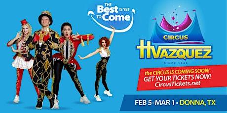 Circo Hermanos Vazquez @Donna Tx 2021 tickets