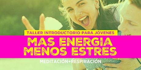 """""""Más Energía, Menos Estrés"""" - Taller Introductorio al Curso Yes!+Plus. entradas"""