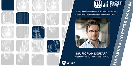 i²c F&I Talk #63: Dr. Florian Neukart (Director Volkswagen Data Lab Munich) tickets
