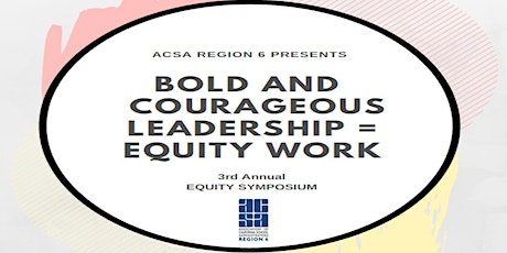 Bold and Courageous Leadership = Equity Work Symposium tickets