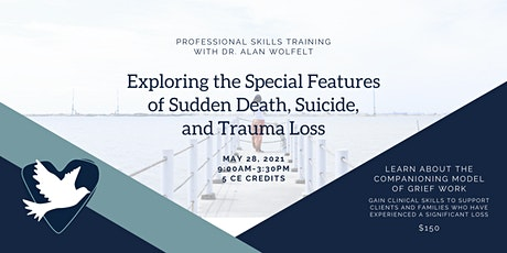 Exploring the Special Features of Sudden Death, Suicide Grief & Trauma Loss tickets