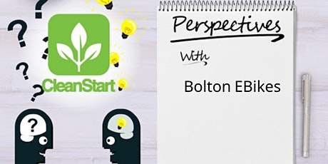 CleanStart Perspectives with Bolton EBikes Founder Kyle Chittock tickets