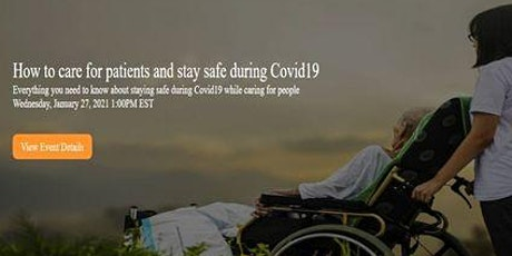 How to Stay Safe While Caring for Patients During Covid19 tickets