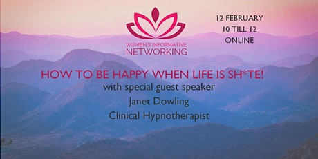 WIN Networking - How to be happy when life is sh*te! tickets