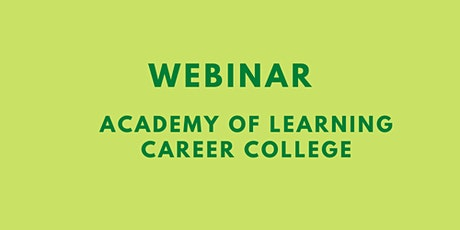 Webinar: Academy of Learning Career College tickets