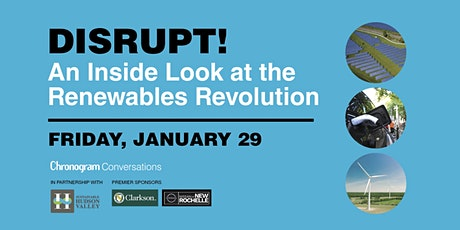 Disrupt! AN INSIDE LOOK AT THE RENEWABLES REVOLUTION tickets