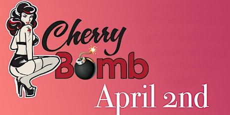 Cherry Bomb tickets
