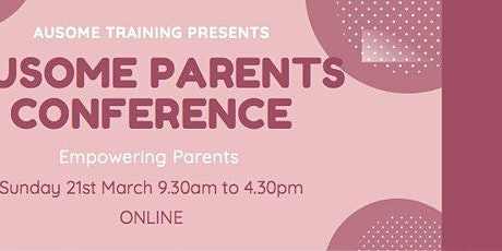 AUSOME PARENTS CONFERENCE 2021 tickets
