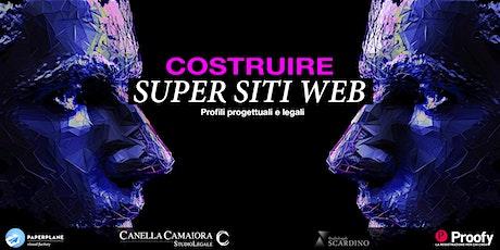 COSTRUIRE SUPER SITI WEB® [Webinar Live!] Profili progettuali e legali biglietti