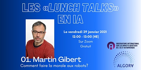 Les «lunch talks» en IA: 01. Martin Gibert billets