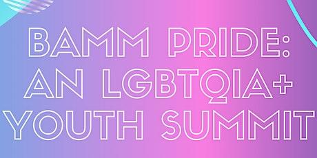 BAMM Pride: An LGBTQIA+ Youth Summit tickets