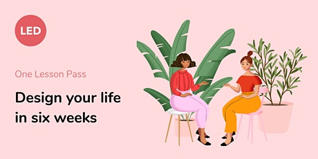 [One Lesson Pass] Design your life in six weeks tickets