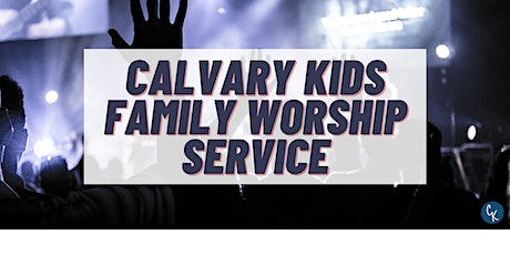 Calvary Kids Family Service tickets