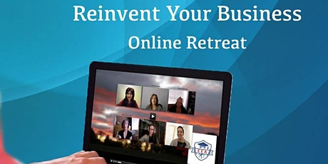Reinvent Your Business Retreat Online Live Experience tickets