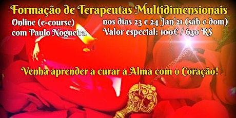 CURSO ONLINE DE TERAPIA MULTIDIMENSIONAL a 23 e 24 Jan'21 c/ Paulo Nogueira bilhetes