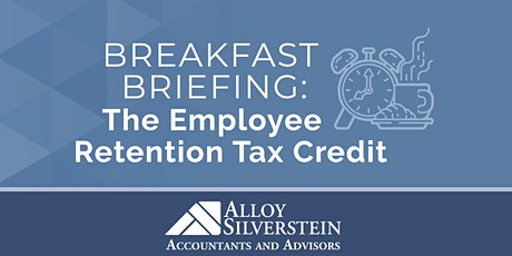 Breakfast Briefing: The Employee Retention Tax Credit tickets