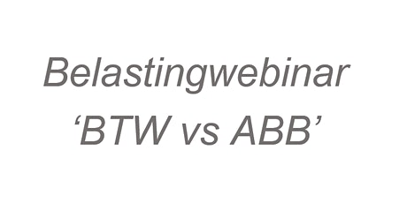 Belastingwebinar 'BTW vs ABB' tickets