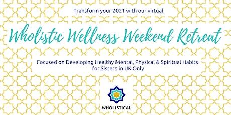 Virtual Wholistical Wellness Weekend Retreat tickets
