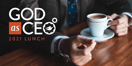 God as CEO: Lunch & Guest Speaker tickets