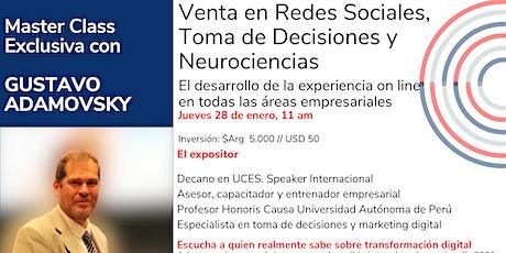 MASTER CLASS - Toma de Decisiones, Venta en Redes Sociales y Neurociencias entradas