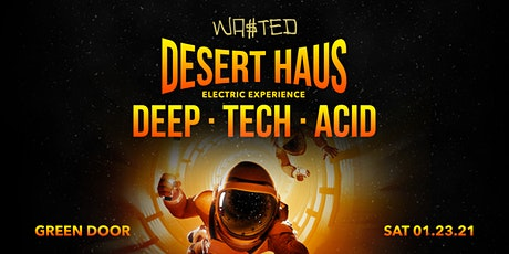 El Paso: Desert Haus [21 & OVER] tickets