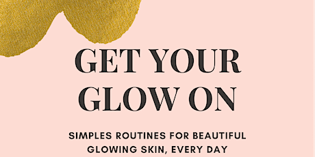 GET YOUR GLOW ON billets