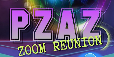 PZAZ THE REUNION ZOOM PARTY tickets