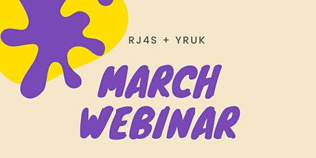 RJ4Schs 7 YRUK March Webinar - Young people! Their views on education! tickets