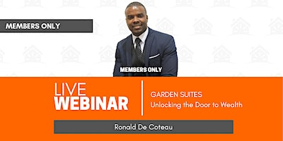 Members Only Call – Garden Suites Will Be The Next Revolution