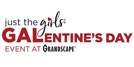 Just the Girls: Galentine's Day Event tickets