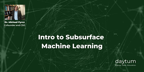 [Virtual Workshop] Intro to Subsurface Machine Learning (4 days) tickets