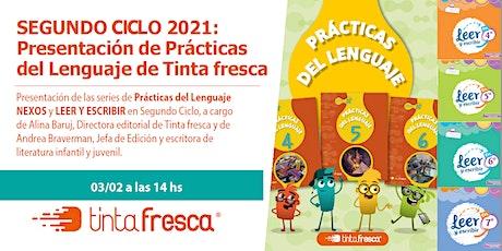 SEGUNDO CICLO 2021: Presentación de Prácticas del Lenguaje de Tinta fresca entradas