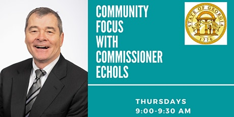 Community Focus with Commissioner Echols tickets