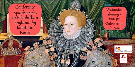 Conference on Spanish spies in Elizabethan England, by Jonathan Roche tickets