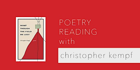 Poetry Reading with Christopher Kempf: What Though the Field Be Lost tickets
