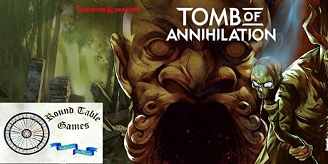 D&D 5E: Tomb of Annihilation Mondays with Round Table Games tickets