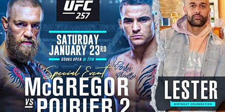 McGregor vs Poirier Fight Party/Day Event! Birthday Celebration For Lester! tickets
