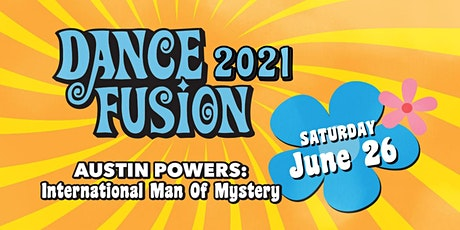 Dance Fusion 2021 - Austin Powers: International Man of Mystery tickets