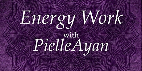 Group Energy Work Sessions with PielleAyan (12noon or 9pm) tickets