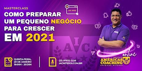 MASTERCLASS: COMO PREPARAR UM PEQUENO NEGÓCIO PARA CRESCER EM 2021 bilhetes
