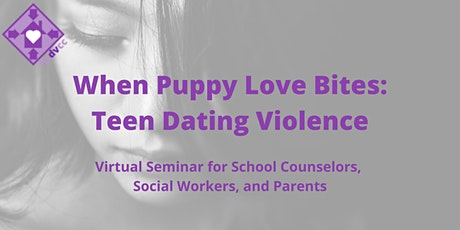When Puppy Love Bites:  Teen Dating Violence tickets