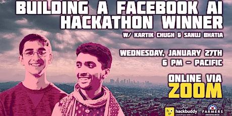 Building a Facebook AI Hackathon Winner w/ Kartik Chugh & Sanuj Bhatia tickets