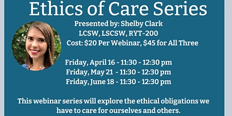 Ethics of Care CEU Series with Shelby Clark, LCSW, LSCSW, RYT-200 tickets