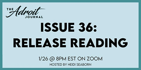 The Adroit Journal Issue 36 Release Reading tickets
