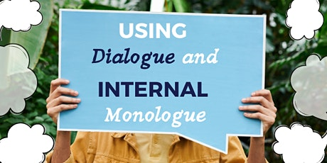 Using Dialogue and Internal Monologue (The Storytelling Series) tickets