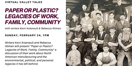 Virtual Valley Talks: Paper or Plastic? Legacies of Work, Family, Community tickets