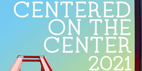 Centered on the Center 2021 Virtual Art Exhibition tickets