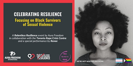 CELEBRATING RESILIENCE:  Focusing on Black Survivors of Sexual Violence tickets