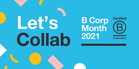 Let's Collab: B Corp Month 2021 tickets