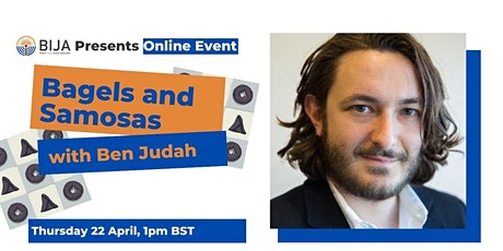 Bagels and Samosas with Ben Judah tickets
